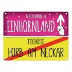 Willkommen im Einhornland - Tschüss Horb am Neckar Einhorn Metallschild