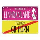 Willkommen im Einhornland - Tschüss Gifhorn Einhorn Metallschild