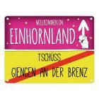 Willkommen im Einhornland - Tschüss Giengen an der Brenz Einhorn Metallschild