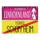 Willkommen im Einhornland - Tschüss Schopfheim Einhorn Metallschild
