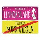 Willkommen im Einhornland - Tschüss Nordhausen Einhorn Metallschild