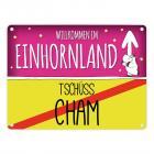 Willkommen im Einhornland - Tschüss Cham Einhorn Metallschild