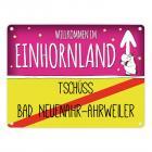 Willkommen im Einhornland - Tschüss Bad Neuenahr-Ahrweiler Einhorn Metallschild