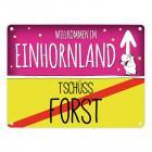 Willkommen im Einhornland - Tschüss Forst Einhorn Metallschild