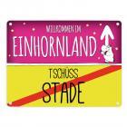 Willkommen im Einhornland - Tschüss Stade Einhorn Metallschild