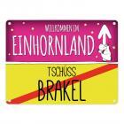 Willkommen im Einhornland - Tschüss Brakel Einhorn Metallschild