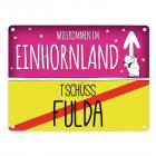 Willkommen im Einhornland - Tschüss Fulda Einhorn Metallschild