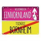 Willkommen im Einhornland - Tschüss Bornheim Einhorn Metallschild