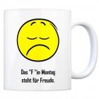 """Kaffeebecher mit Spruch: Das """"F """"in Montag steht für Freude. ..."""