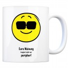Kaffeebecher mit Spruch: Eure Meinung tangiert mich nur ...