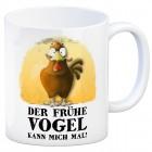 Kaffeebecher mit Huhn Motiv und Spruch: Der frühe Vogel kann mich mal