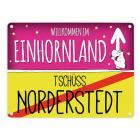 Willkommen im Einhornland - Tschüss Norderstedt Einhorn Metallschild