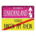 Willkommen im Einhornland - Tschüss Bingen am Rhein Einhorn Metallschild