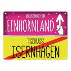 Willkommen im Einhornland - Tschüss Isernhagen Einhorn Metallschild