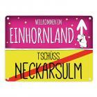 Willkommen im Einhornland - Tschüss Neckarsulm Einhorn Metallschild