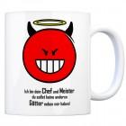 Kaffeebecher mit Spruch: Ich bin dein Chef und Meister ...