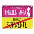 Willkommen im Einhornland - Tschüss Schwerte Einhorn Metallschild