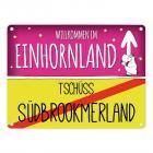 Willkommen im Einhornland - Tschüss Südbrookmerland Einhorn Metallschild