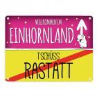 Willkommen im Einhornland - Tschüss Rastatt Einhorn Metallschild