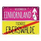 Willkommen im Einhornland - Tschüss Eberswalde Einhorn Metallschild