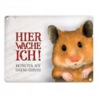 Hier wache ich! Hamster Metallschild