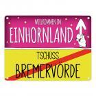 Willkommen im Einhornland - Tschüss Bremervörde Einhorn Metallschild