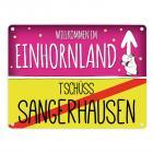 Willkommen im Einhornland - Tschüss Sangerhausen Einhorn Metallschild