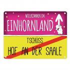 Willkommen im Einhornland - Tschüss Hof an der Saale Einhorn Metallschild