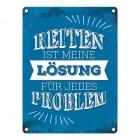 Metallschild mit Spruch: Reiten ist meine Lösung für jedes Problem
