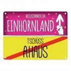 Willkommen im Einhornland - Tschüss Ahaus Einhorn Metallschild