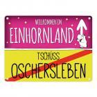 Willkommen im Einhornland - Tschüss Oschersleben Einhorn Metallschild