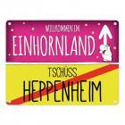 Willkommen im Einhornland - Tschüss Heppenheim Einhorn Metallschild