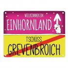 Willkommen im Einhornland - Tschüss Grevenbroich Einhorn Metallschild
