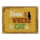Home is where the Cat is Blechschild in 15x20 cm