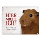 Meerschweinchen Metallschild mit Spruch: Hier wache ich