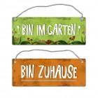 Bin im Garten - Bin Zuhause Wendeschild mit Kordel