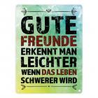 Metallschild mit Spruch: Gute Freunde erkennt man leichter ...