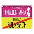 Willkommen im Einhornland - Tschüss Auerbach Einhorn Metallschild