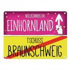 Willkommen im Einhornland - Tschüss Braunschweig Einhorn Metallschild