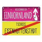 Willkommen im Einhornland - Tschüss Eisenhüttenstadt Einhorn Metallschild