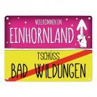 Willkommen im Einhornland - Tschüss Bad Wildungen Einhorn Metallschild