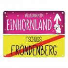 Willkommen im Einhornland - Tschüss Fröndenberg Einhorn Metallschild