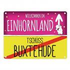 Willkommen im Einhornland - Tschüss Buxtehude Einhorn Metallschild