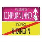 Willkommen im Einhornland - Tschüss Büdingen Einhorn Metallschild