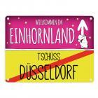 Willkommen im Einhornland - Tschüss Düsseldorf Einhorn Metallschild