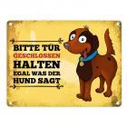Metallschild mit Hunde Motiv und Spruch: Bitte Tür geschlossen halten, ...