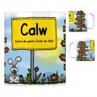 Calw - Einfach die geilste Stadt der Welt Kaffeebecher