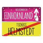 Willkommen im Einhornland - Tschüss Helmstedt Einhorn Metallschild