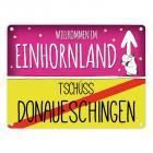 Willkommen im Einhornland - Tschüss Donaueschingen Einhorn Metallschild