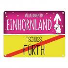 Willkommen im Einhornland - Tschüss Fürth Einhorn Metallschild